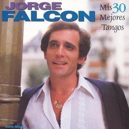 Mis 30 Mejores Tangos 1997 Jorge Falcón