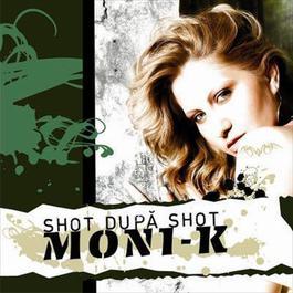 Shot Dupa Shot 2007 Moni-k
