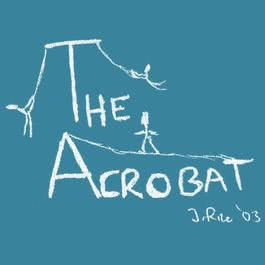 The Acrobat (Internet Single) 2003 Johnathan Rice