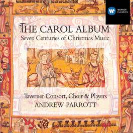 The Carol Album 2003 Andrew Parrott