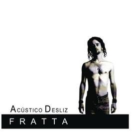 Acustico Desliz 2012 Fratta