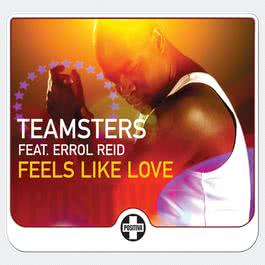 Feels Like Love 2006 Teamsters