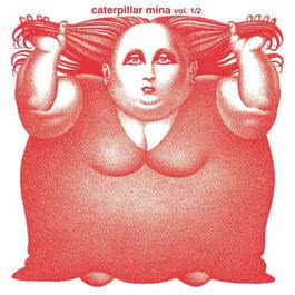Caterpillar Vol. 1 & 2 (2001 Remastered Version) 2011 MiNa