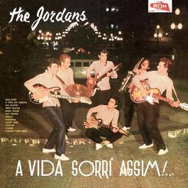A Vida Sorri Assim 2006 The Jordans