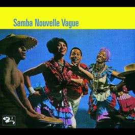 Samba Nouvelle Vague (Cristal) 2005 Sivuca