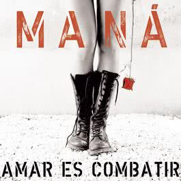 Amar es Combatir 2008 Mana
