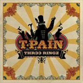 THR33 RINGZ 2008 T-Pain