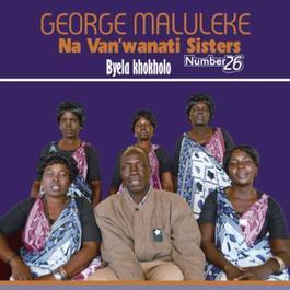 Byela Khokholo 2010 George Maluleke Navan'Wanati Sisters No.25