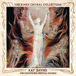 The Kinks Choral Collection By Ray Davies and The Crouch End Festival Chorus 2009 Ray Davies