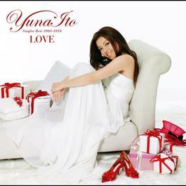Love (Singles Best 2005-2010) 2010 伊藤由奈