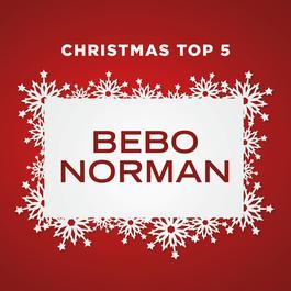 Christmas Top 5 2016 Bebo Norman
