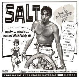Delay Me Down And Make Me Wah Wah!!! 1997 Salt