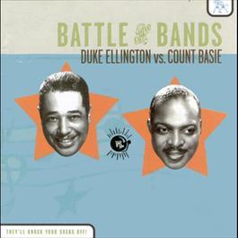 Battle of the Bands: Duke Ellington vs. Count Basie 1998 Duke Ellington & His Orchestra; Count Basie