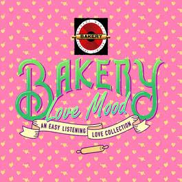 Bakery Love Mood 2013 รวมศิลปิน