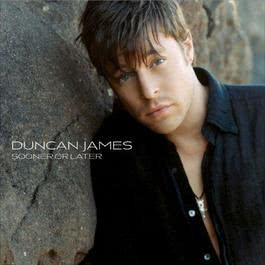 Sooner Or Later 2006 Duncan James