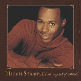 Songbook Of Micah 2005 Micah Stampley
