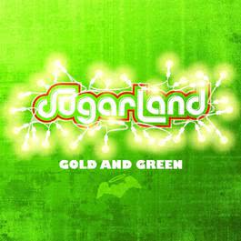 Gold And Green 2009 Sugarland
