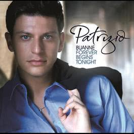 Forever Begins Tonight 2006 Patrizio Buanne