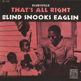 That's All Right 2008 Blind Snooks Eaglin