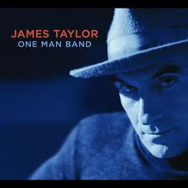 One Man Band 2007 James Taylor