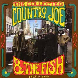 The Collected (1965-1970) 2006 Country Joe & The Fish