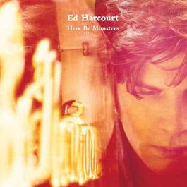 Here Be Monsters 2001 Ed Harcourt