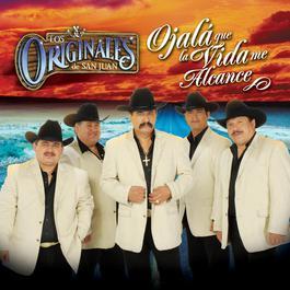 Ojala Que La Vida Me Alcance 2007 Los Originales De San Juan