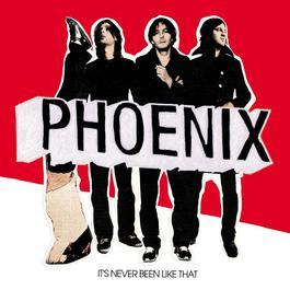It's Never Been Like That 2007 Phoenix