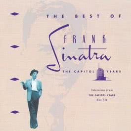 "The Best Of The Capitol Years / Selections From ""The Capitol Years"" Box Set 2013 Frank Sinatra"