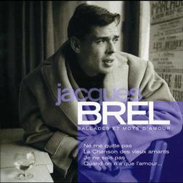 Ballades Et Mots D'Amour 1999 Jacques Brel