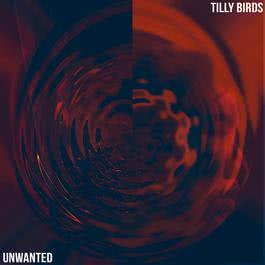 Unwanted 2016 Tilly Birds