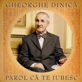 Parol Ca Te Iubesc 2006 Gheorghe Dinica