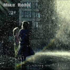 Mika Rohn - Rainy October 2011 Various Artists