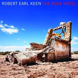 The Rose Hotel 2009 Robert Earl Keen