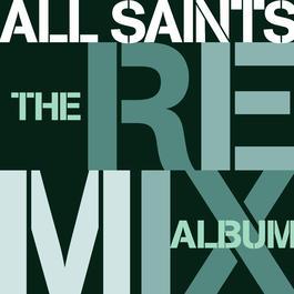 The Remix Album 2005 All Saints