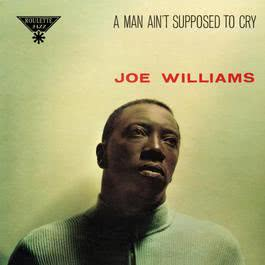 A Man Ain't Supposed To Cry 2006 Joe Williams