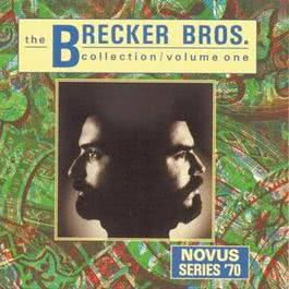 Brecker Bros. Collection Vol.1 1990 The Brecker Brothers