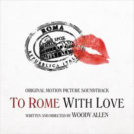 To Rome with Love 2012 Various Artists