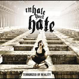 Terrorized By Reality 2010 Inhale Your Hate