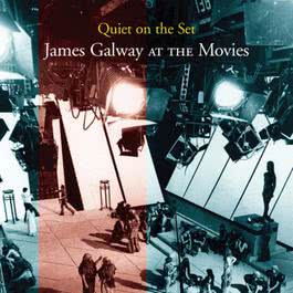 Quiet On The Set: James Galway At The Movies 2004 James Galway