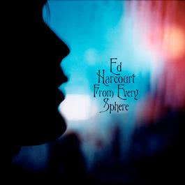 From Every Sphere 2003 Ed Harcourt