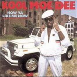 How Ya Like Me Now 2008 Kool Moe Dee
