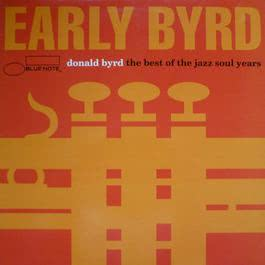 Early Byrd - The Best Of The Jazz Soul Years 1994 Donald Byrd