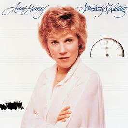 Somebody's Waiting 2007 Anne Murray