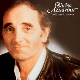 Voilà Que Tu Reviens 2003 Charles Aznavour