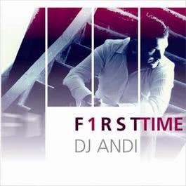 F1rst Time 2008 DJ Andi