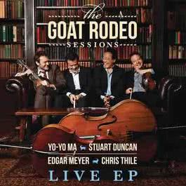 The Goat Rodeo Sessions (Live from the House of Blues) – EP 2012 馬友友; Stuart Duncan; Edgar Meyer; Chris Thile