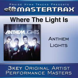Where The Light Is [Performance Tracks] 2011 Anthem Lights