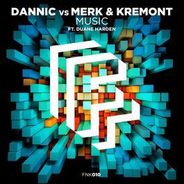 Music 2016 Dannic; Merk & Kremont