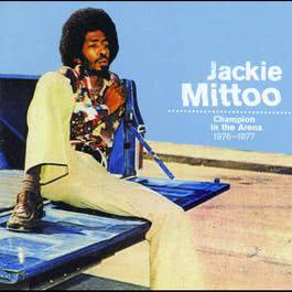 Champion In The Arena 1976-1977 2006 Jackie Mittoo
